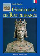 Couverture du livre « Généalogie des rois de france » de Claude Wenzler aux éditions Ouest France
