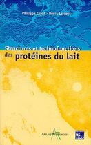 Couverture du livre « Stuctures et technofonctions des proteines du lait » de Philippe Cayot aux éditions Tec Et Doc