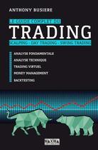Couverture du livre « Le guide complet du trading » de Anthony Busiere aux éditions Maxima Laurent Du Mesnil