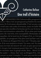Couverture du livre « Une troll d'histoire » de Catherine Dufour aux éditions Le Belial
