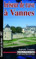 Couverture du livre « Briseur de rave à Vannes » de Guenole Troudet aux éditions Astoure