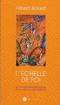 Couverture du livre « L'échelle de la foi » de Albert Rouet aux éditions Franciscaines