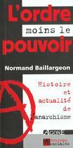 Couverture du livre « L' ordre moins le pouvoir - histoire et actualite de l'anarchisme » de Normand Baillargeon aux éditions Agone