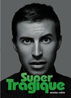 Couverture du livre « Super tragique » de Nicolas Robin aux éditions Textes Gais
