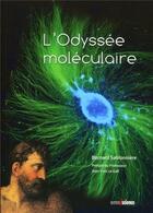 Couverture du livre « L'odyssée moléculaire » de Bernard Sablonniere aux éditions Omniscience