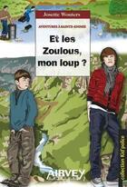 Couverture du livre « Et les zoulous, mon loup ? » de Josette Wouters aux éditions Airvey