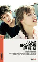 Couverture du livre « J'aime regarder les filles ; scénario du film » de Frederic Louf aux éditions Lettmotif