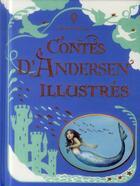 Couverture du livre « Contes d'Andersen illustrés » de Ruth Brocklehurst et Anna Milbourne et Gillian Doherty et Fran Parreno aux éditions Usborne