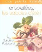 Couverture du livre « Ensoleillees, les salades d'ete ! » de Sandrine Audegond aux éditions Albin Michel