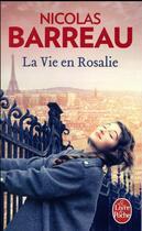 Couverture du livre « La vie en Rosalie » de Nicolas Barreau aux éditions Lgf