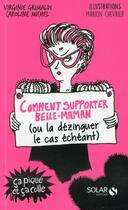 Couverture du livre « Comment supporter belle-maman (ou la dézinguer le cas échéant) » de Virginie Grimaldi aux éditions Solar