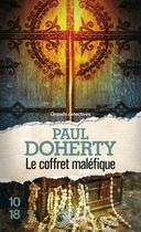 Couverture du livre « Le coffret maléfique » de Paul Doherty aux éditions 10/18