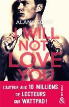 Couverture du livre « I will not love you » de Scott Alana aux éditions Harlequin
