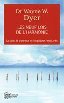 Couverture du livre « Les neufs lois de l'harmonie ; comment retrouver son équilibre personnel » de Wayne W. Dyer aux éditions J'ai Lu