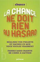 Couverture du livre « La chance ne doit rien au hasard » de Joel Berger aux éditions L'opportun