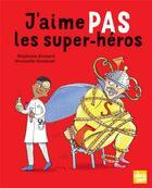 Couverture du livre « J'aime pas les super-héros » de Gwenaelle Doumont et Stephanie Richard aux éditions Talents Hauts