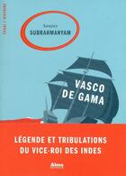 Couverture du livre « Vasco de Gama » de Sanjay Subrahmanyam aux éditions Alma Editeur