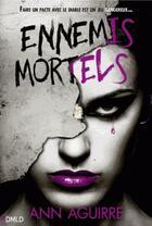 Couverture du livre « Danger mortel T.2 ; ennemis mortels » de Ann Aguirre aux éditions Dreamland