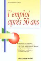 Couverture du livre « Emploi Apres 50 Ans (L) » de Dubrac Marie Dominiq aux éditions De Vecchi
