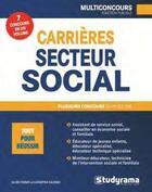 Couverture du livre « Carrières secteur social » de Julien Fossati et Katarzyna Kalinski aux éditions Studyrama