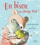 Couverture du livre « Un bisou, ca change tout ! » de Sarah Massini et Smriti Prasadam-Halls aux éditions Circonflexe