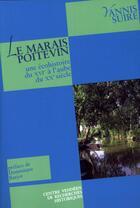 Couverture du livre « Le marais poitevin : une écohistoire du xvi à l'aube du xx siècle » de Yannis Suire aux éditions Cvrh