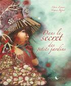 Couverture du livre « Dans le secret des petits jardins » de Marie Zimmer et Virginie Rapiat aux éditions Planete Revee
