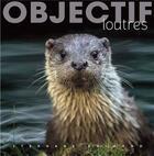Couverture du livre « Objectif loutres » de Stephane Raimond aux éditions Omniscience