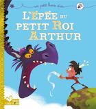 Couverture du livre « L'épée du petit roi Arthur » de Pascal Brissy et Christophe Laufrette aux éditions Deux Coqs D'or