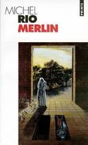 Couverture du livre « Merlin » de Michel Rio aux éditions Points