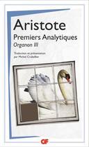 Couverture du livre « Premiers analytiques, organon III » de Aristote aux éditions Flammarion