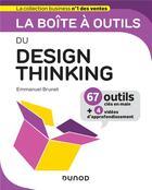 Couverture du livre « La boîte à outils ; du design thinking » de Emmanuel Brunet aux éditions Dunod