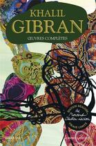 Couverture du livre « Oeuvres completes - bouquins by lacroix » de Khalil Gibran aux éditions Robert Laffont