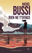 Couverture du livre « Rien ne t'efface » de Michel Bussi aux éditions Presses De La Cite