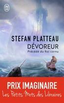 Couverture du livre « Dévoreur ; roi cornu » de Stefan Platteau aux éditions J'ai Lu