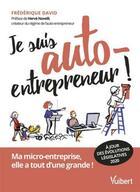 Couverture du livre « Je suis auto-entrepreneur ! ma micro-entreprise, elle a tout d'une grande » de Frederique David aux éditions Vuibert