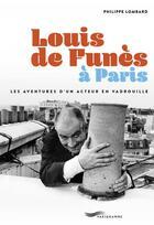 Couverture du livre « Louis de Funès à Paris » de Philippe Lombard aux éditions Parigramme