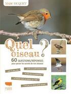 Couverture du livre « Quel oiseau ? 60 questions/réponses pour percer les secrets de nos oiseaux » de Marc Duquet aux éditions Delachaux & Niestle