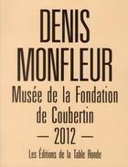 Couverture du livre « Denis Monfleur à la fondation de Coubertin » de Denis Monfleur et Jean-Luc Coatalem aux éditions Table Ronde