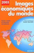 Couverture du livre « Images Economiques Du Monde 2003 » de Andre Gamblin aux éditions Cdu Sedes