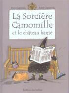 Couverture du livre « La Sorciere Camomille Et Le Chateau Hante » de Capdevila/Larreula aux éditions Le Sorbier