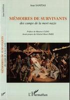 Couverture du livre « Memoires De Survivants Des Camps De La Mort Nazis » de Jean Sanitas aux éditions L'harmattan
