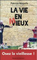 Couverture du livre « La vie en mieux » de Patrice Mayolle aux éditions Presses Du Chatelet