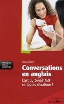 Couverture du livre « Conversations en anglais ; l'art du small talk en toutes situations ! » de Helga Kansy aux éditions Ixelles