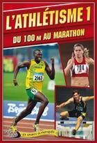 Couverture du livre « L'athlétisme t.1 ; du 100 m au marathon » de Jason Page aux éditions Bayard Canada