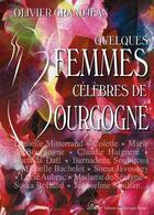 Couverture du livre « Quelques femmes célèbres en Bourgogne » de Olivier Grandjean aux éditions L'escargot Savant