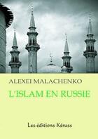 Couverture du livre « L'Islam en Russie » de Alexei Malachenko aux éditions Loze Dion