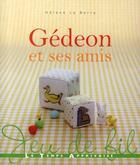 Couverture du livre « Gédéon et ses amis » de Helene Le Berre aux éditions Le Temps Apprivoise