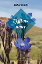 Couverture du livre « L'effluve amer » de Lazhar Ben Ali aux éditions Edilivre-aparis