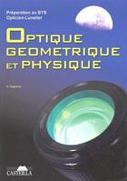 Couverture du livre « Préparation au BTS opticien-lunetier ; optique géometrique et physique » de H Gagnaire aux éditions Casteilla